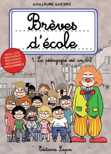 Bagage Chronique : Brèves d'école -1- La pédagogie est un art (Lapin)